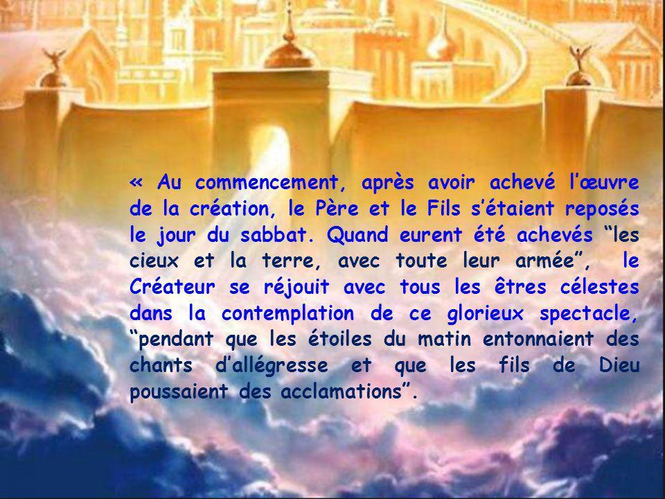 « Au commencement, après avoir achevé lœuvre de la création, le Père et le Fils sétaient reposés le jour du sabbat. Quand eurent été achevés les cieux
