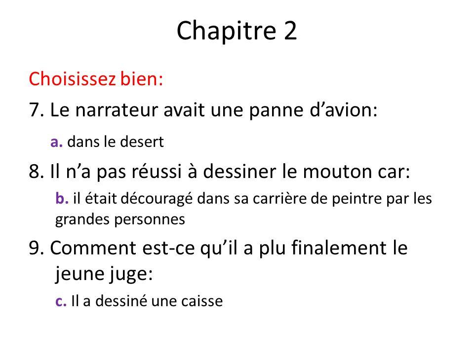 Chapitre 2 Choisissez bien: 7.Le narrateur avait une panne davion: a.