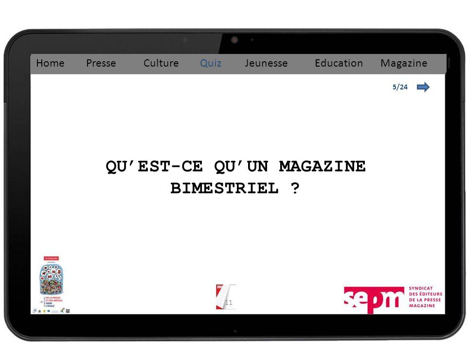 11 5/24 QUEST-CE QUUN MAGAZINE BIMESTRIEL ? Home Presse Culture Quiz Jeunesse Education Magazine