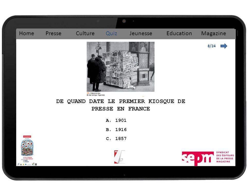 17 8/24 DE QUAND DATE LE PREMIER KIOSQUE DE PRESSE EN FRANCE A.1901 B.1916 C.1857 Home Presse Culture Quiz Jeunesse Education Magazine