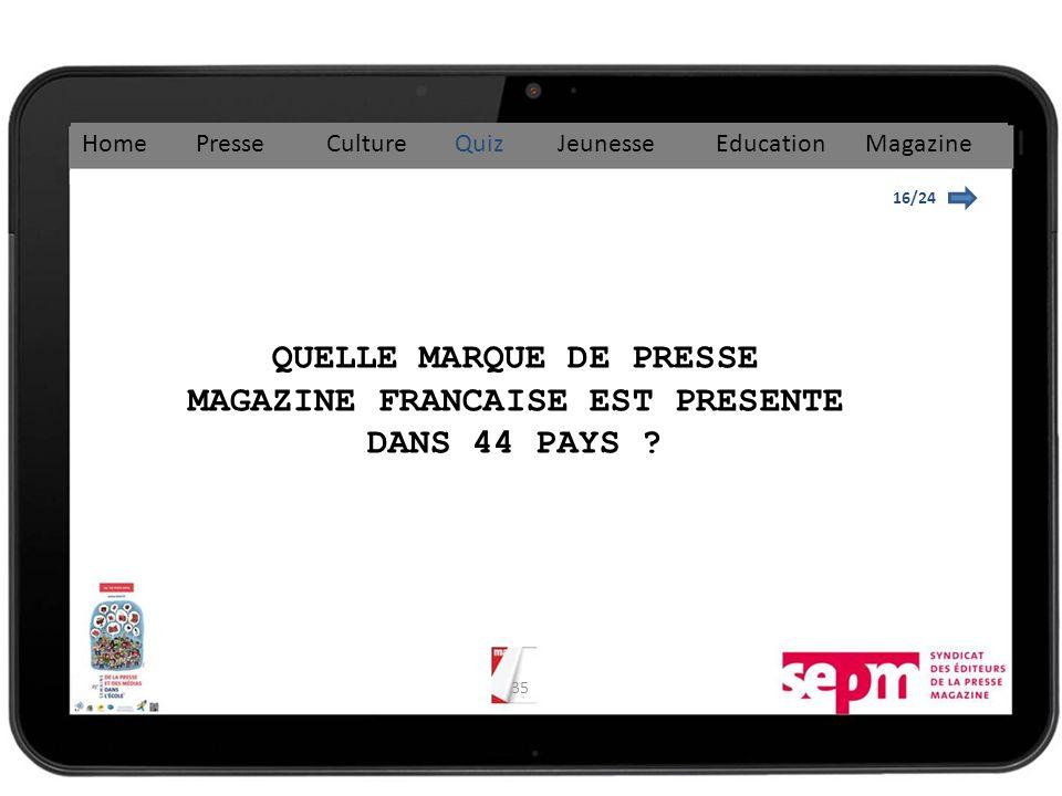 35 16/24 QUELLE MARQUE DE PRESSE MAGAZINE FRANCAISE EST PRESENTE DANS 44 PAYS .