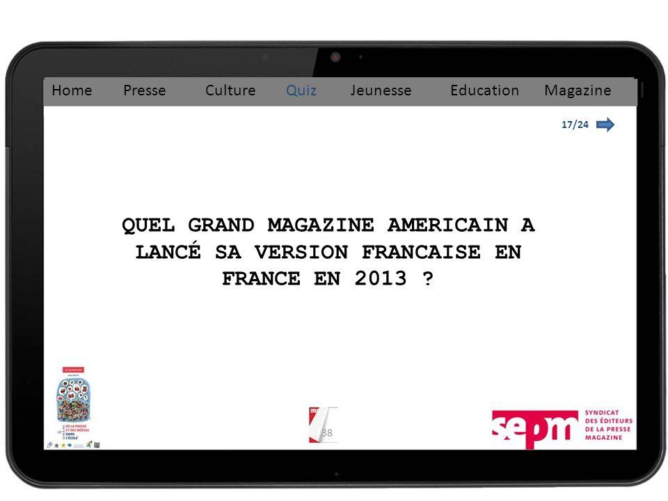 38 17/24 QUEL GRAND MAGAZINE AMERICAIN A LANCÉ SA VERSION FRANCAISE EN FRANCE EN 2013 .
