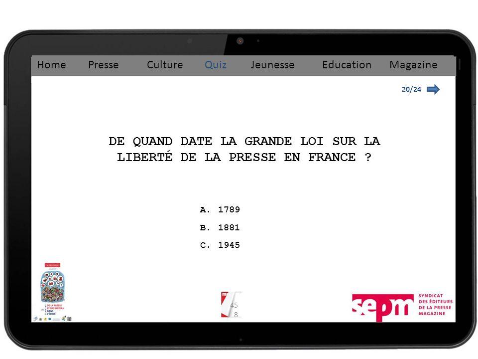 45 8 20/24 DE QUAND DATE LA GRANDE LOI SUR LA LIBERTÉ DE LA PRESSE EN FRANCE .