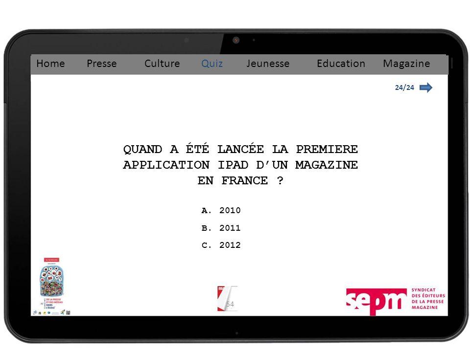 54 24/24 QUAND A ÉTÉ LANCÉE LA PREMIERE APPLICATION IPAD DUN MAGAZINE EN FRANCE .