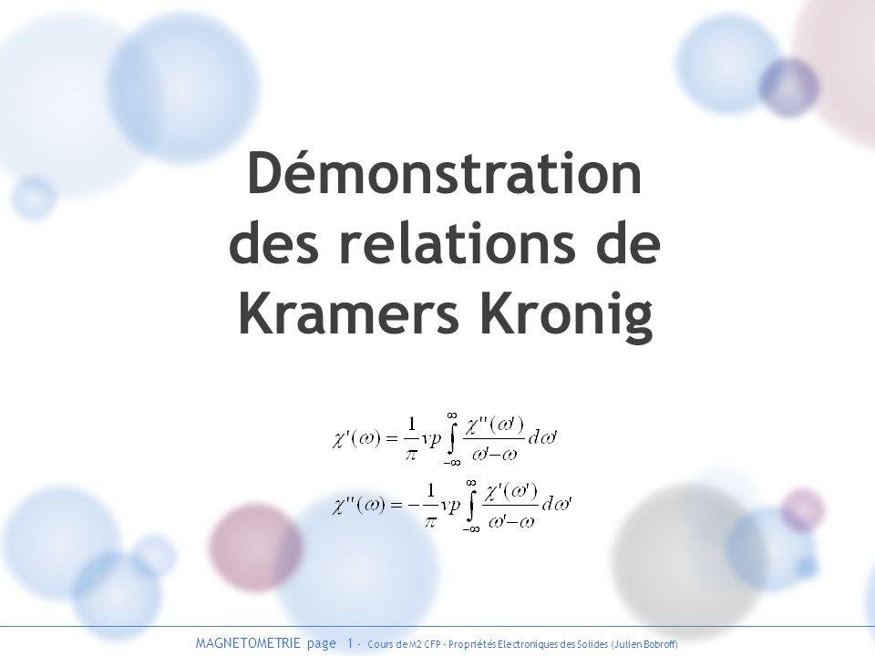 MAGNETOMETRIE page 1 - Cours de M2 CFP - Propriétés Electroniques des Solides (Julien Bobroff) Démonstration des relations de Kramers Kronig