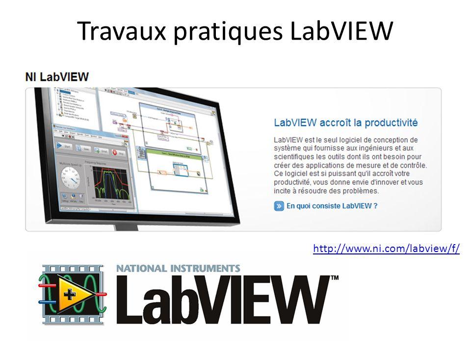 Travaux pratiques LabVIEW http://www.ni.com/labview/f/