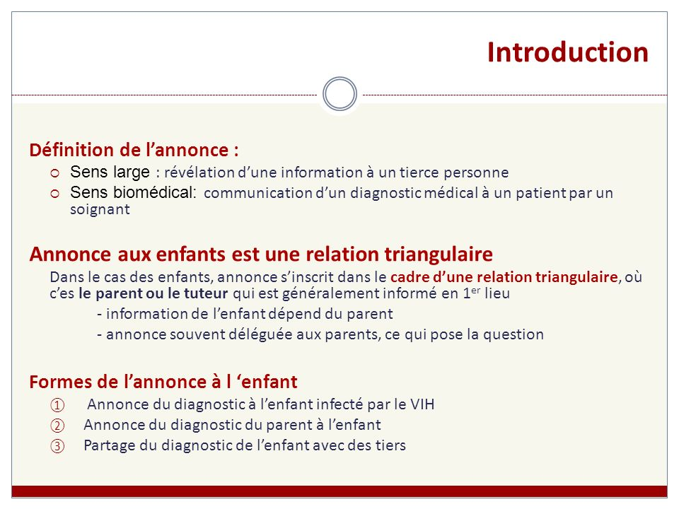 Introduction Définition de lannonce : Sens large : révélation dune information à un tierce personne Sens biomédical: communication dun diagnostic médi