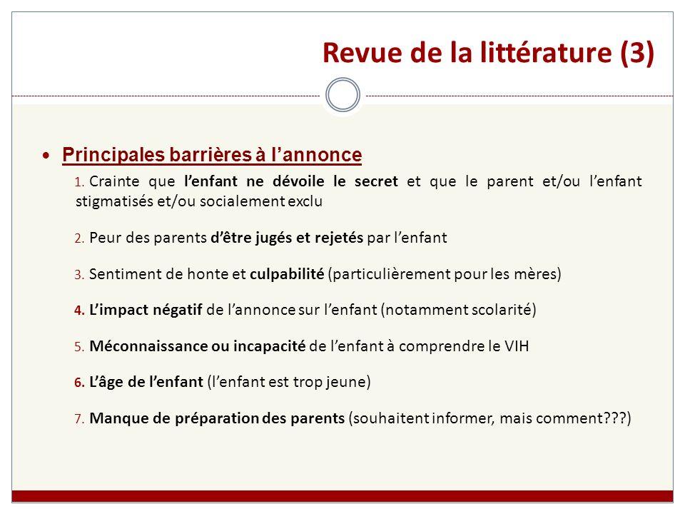 Revue de la littérature (3) Principales barrières à lannonce 1. Crainte que lenfant ne dévoile le secret et que le parent et/ou lenfant stigmatisés et