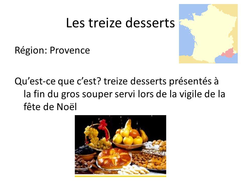 Les treize desserts Région: Provence Quest-ce que cest.