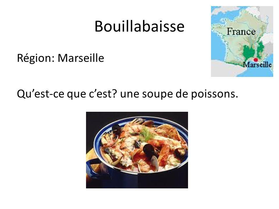 Bouillabaisse Région: Marseille Quest-ce que cest une soupe de poissons.