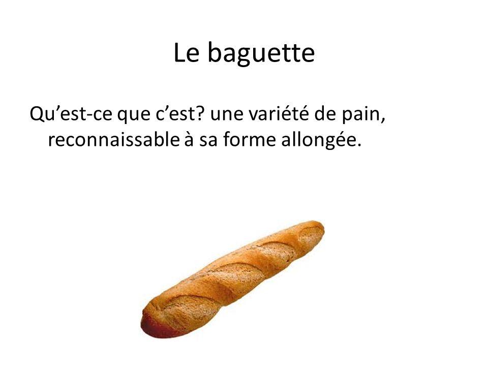 Le baguette Quest-ce que cest une variété de pain, reconnaissable à sa forme allongée.