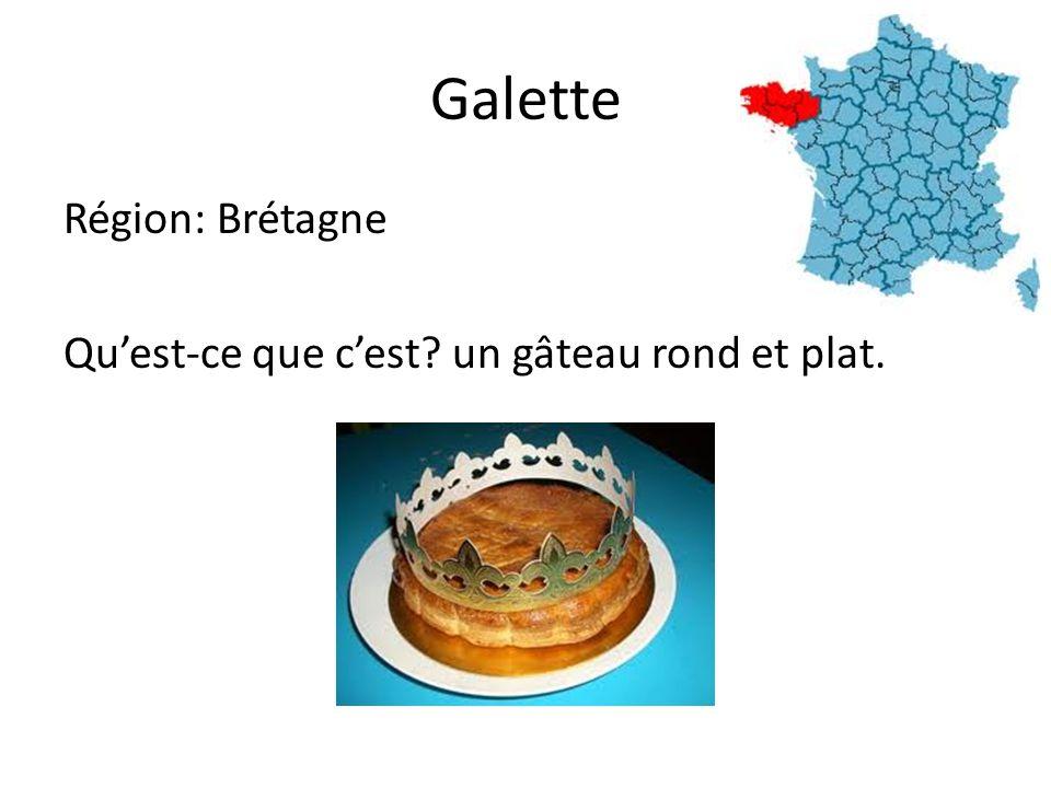 Galette Région: Brétagne Quest-ce que cest un gâteau rond et plat.