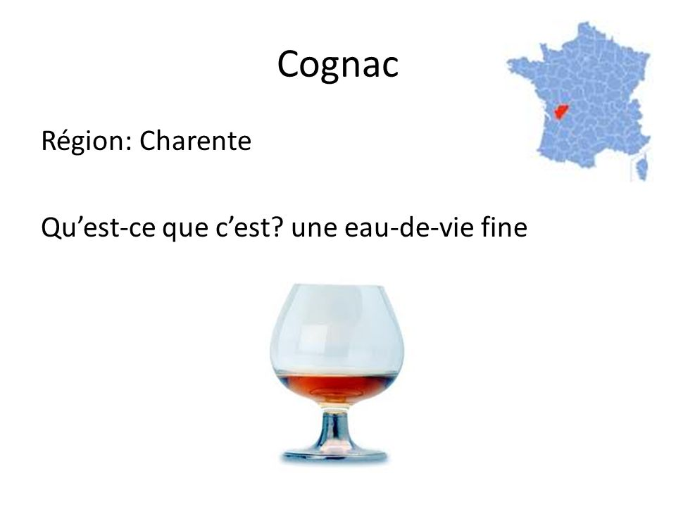 Cognac Région: Charente Quest-ce que cest une eau-de-vie fine