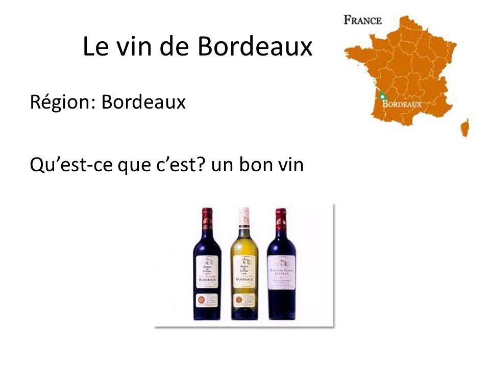Le vin de Bordeaux Région: Bordeaux Quest-ce que cest un bon vin