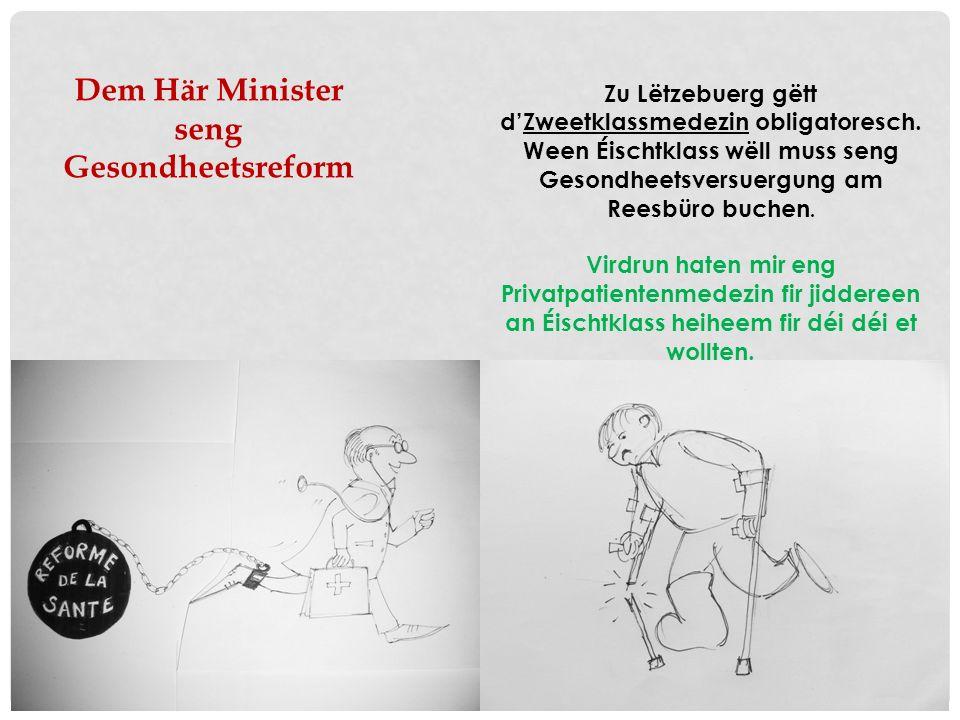 Dem Här Minister seng Gesondheetsreform Zu Lëtzebuerg gëtt dZweetklassmedezin obligatoresch.