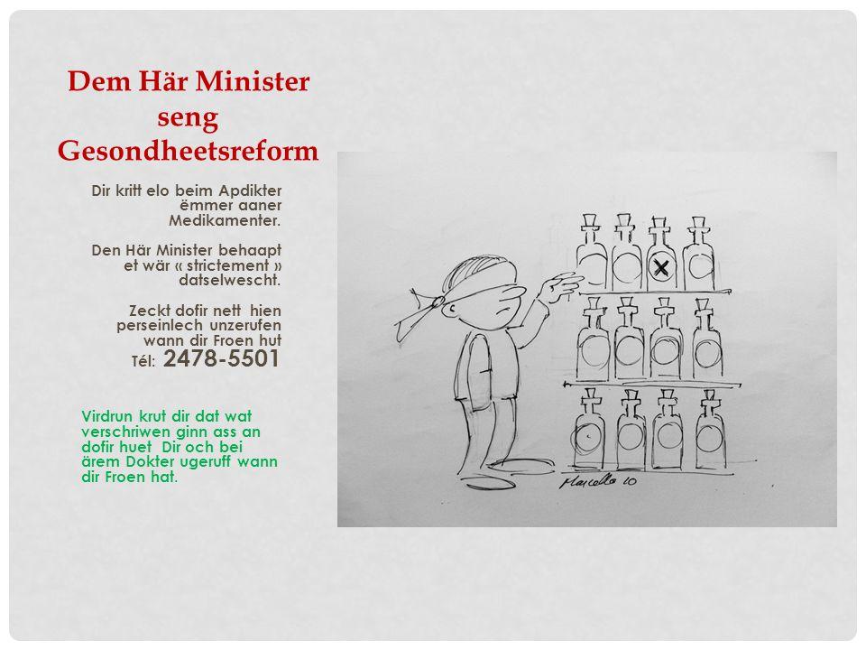 Dem Här Minister seng Gesondheetsreform Dot Iech net méi beim Doktor plakeg aus.