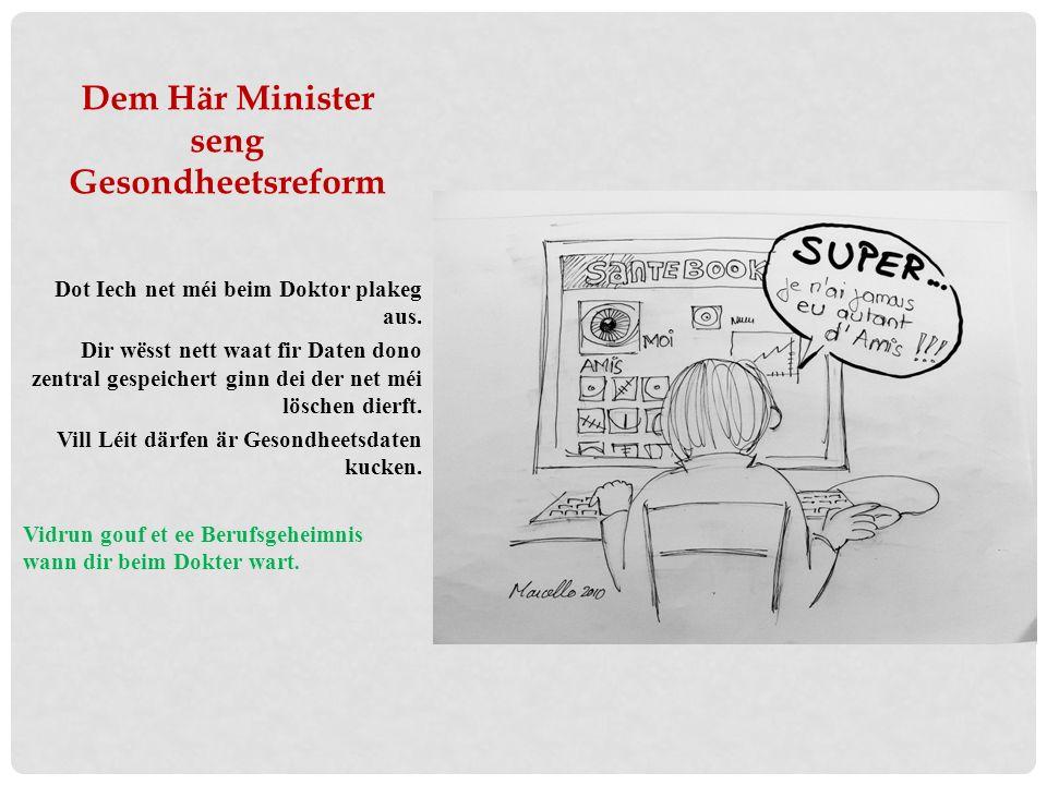 La réforme Santé de Monsieur le Ministre La médecine 2 e classe devient obligatoire au Luxembourg.