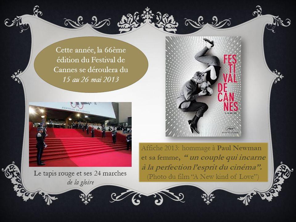 Cette année, la 66ème édition du Festival de Cannes se déroulera du 15 au 26 mai 2013 Affiche 2013: hommage à Paul Newman et sa femme, un couple qui i