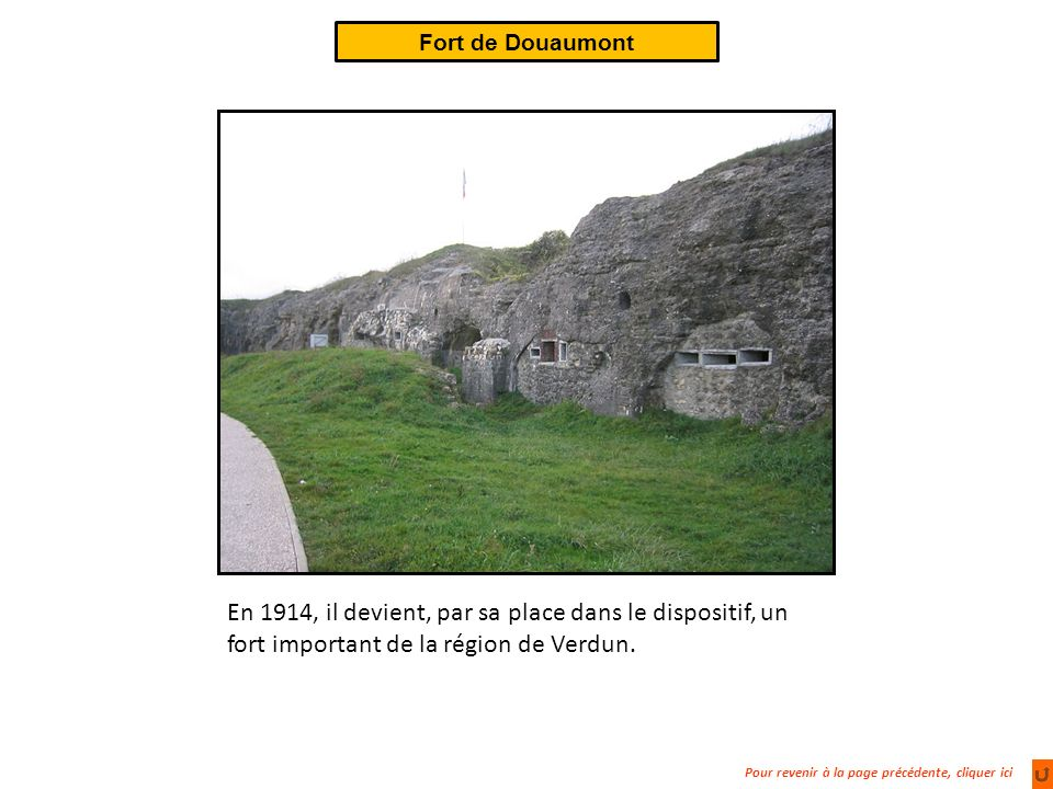 Fort de Douaumont En 1914, il devient, par sa place dans le dispositif, un fort important de la région de Verdun.