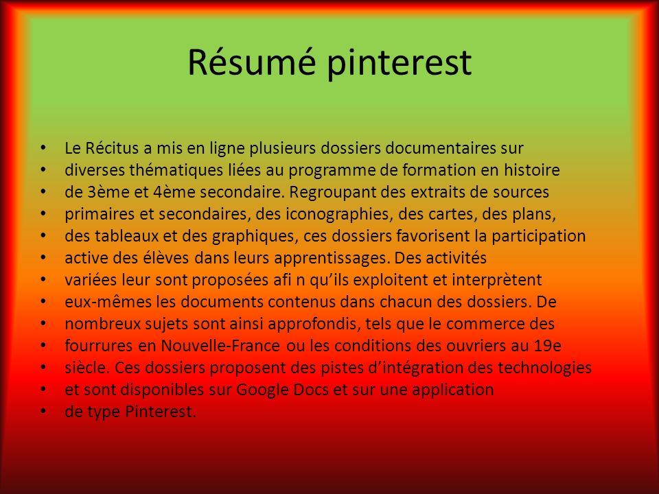 Résumé pinterest Le Récitus a mis en ligne plusieurs dossiers documentaires sur diverses thématiques liées au programme de formation en histoire de 3è