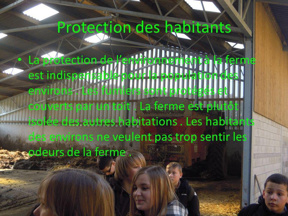 Protection des habitants La protection de lenvironnement à la ferme est indispensable pour la population des environs.