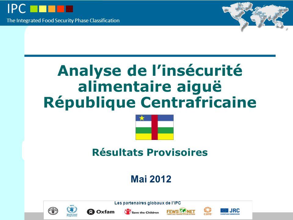IPC The Integrated Food Security Phase Classification 2009 - Introduction de lIPC avec un projet régional: Constitution de un groupe de travaille technique interinstitutionnel (GTI) et secrétariat de lIPC (a la FAO) Renforcement des capacités (sécurité alimentaire – analyse IPC) Analyses (2009 – 2010) Participation aux ateliers régionaux (Afrique de lEst et Central) 2011 – Manque de financements (pas de projets – activités) Décembre 2011: introduction de la nouvelle version de lIPC (Manuel version 2.0) 2012 – Projet financé par la Coopération Australienne: Réactivation- renforcement de lIPC: Mars : Atelier de formation pour le GTI sur la version 2.0 Mars: contribution a la cartographie et systèmes dinformations en RCA (mission dACAPS) Avril – début Mai: Assemblage de linformation 21-24 Mai: Première analyse IPC avec la version 2.0 lIPC en RCA de 2009 a nos jours