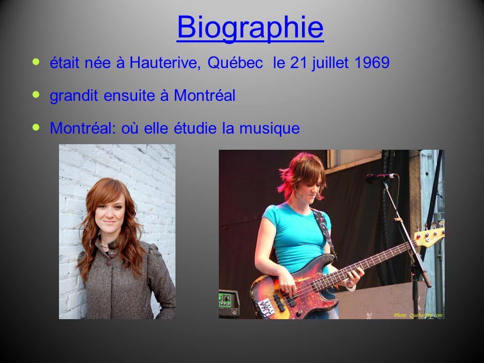 Biographie était née à Hauterive, Québec le 21 juillet 1969 grandit ensuite à Montréal Montréal: où elle étudie la musique