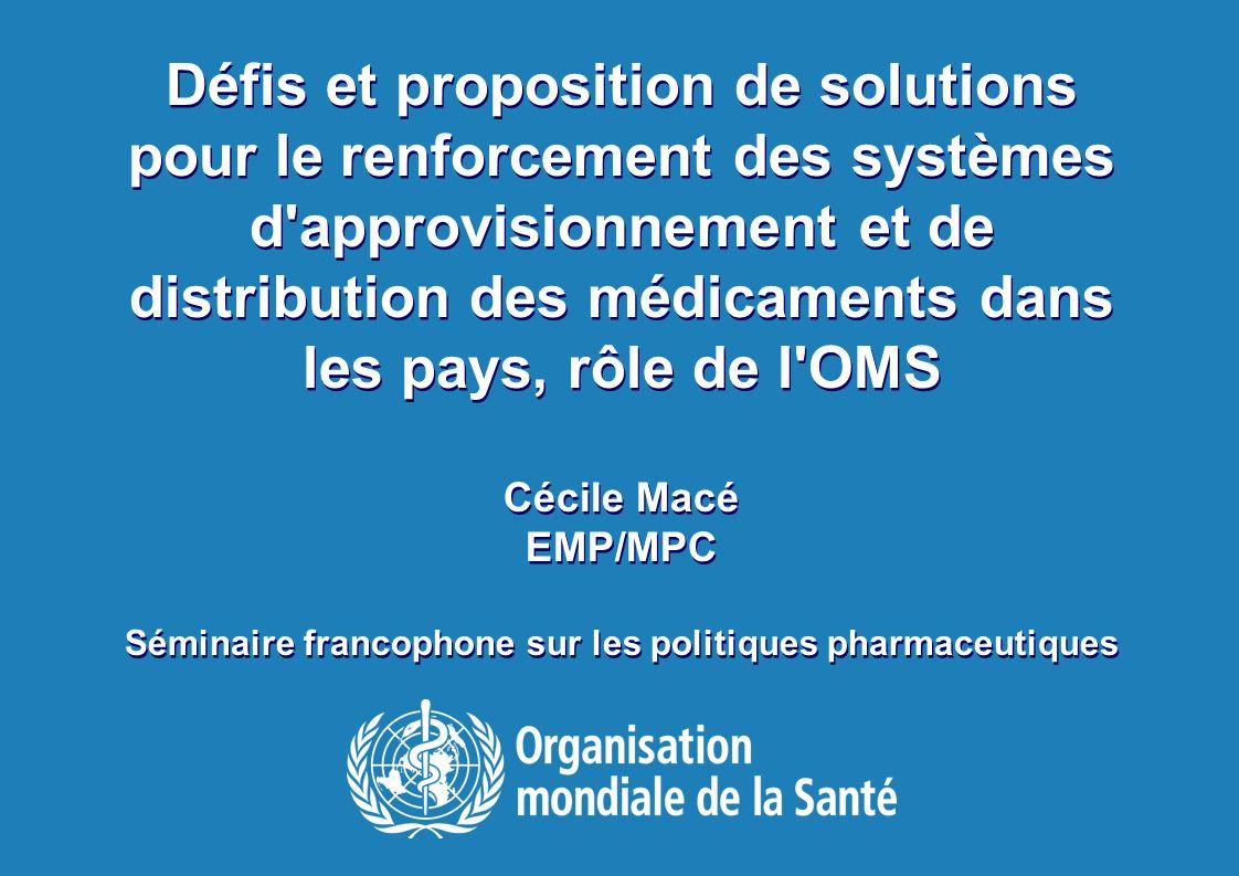 Séminaire francophone sur les politiques pharmaceutiques | 14 avril 2013 1 |1 | Défis et proposition de solutions pour le renforcement des systèmes d'