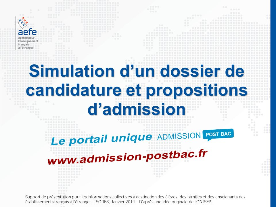 Simulation dun dossier de candidature et propositions dadmission Support de présentation pour les informations collectives à destination des élèves, d