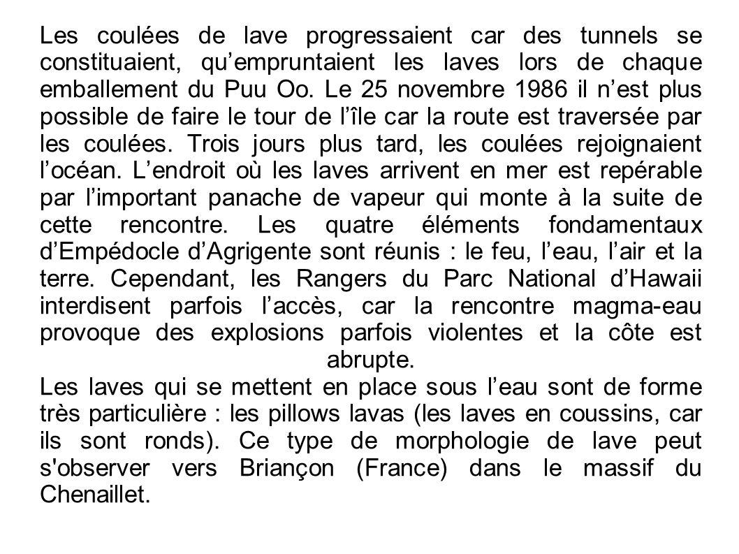 Les coulées de lave progressaient car des tunnels se constituaient, quempruntaient les laves lors de chaque emballement du Puu Oo. Le 25 novembre 1986