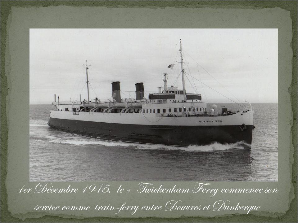 En 1945, le « Shepperton Ferry » et le « Hampton Ferry », sont exploités sur Douvres - Calais