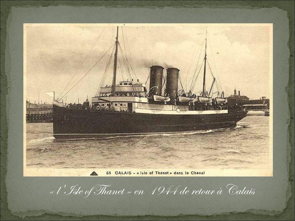 « l Isle of Thanet » en 1944 de retour à Calais