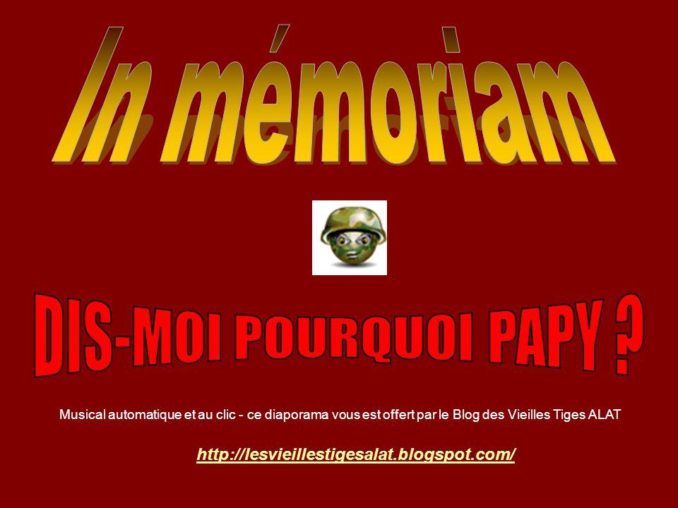 http://lesvieillestigesalat.blogspot.com/ Musical automatique et au clic - ce diaporama vous est offert par le Blog des Vieilles Tiges ALAT