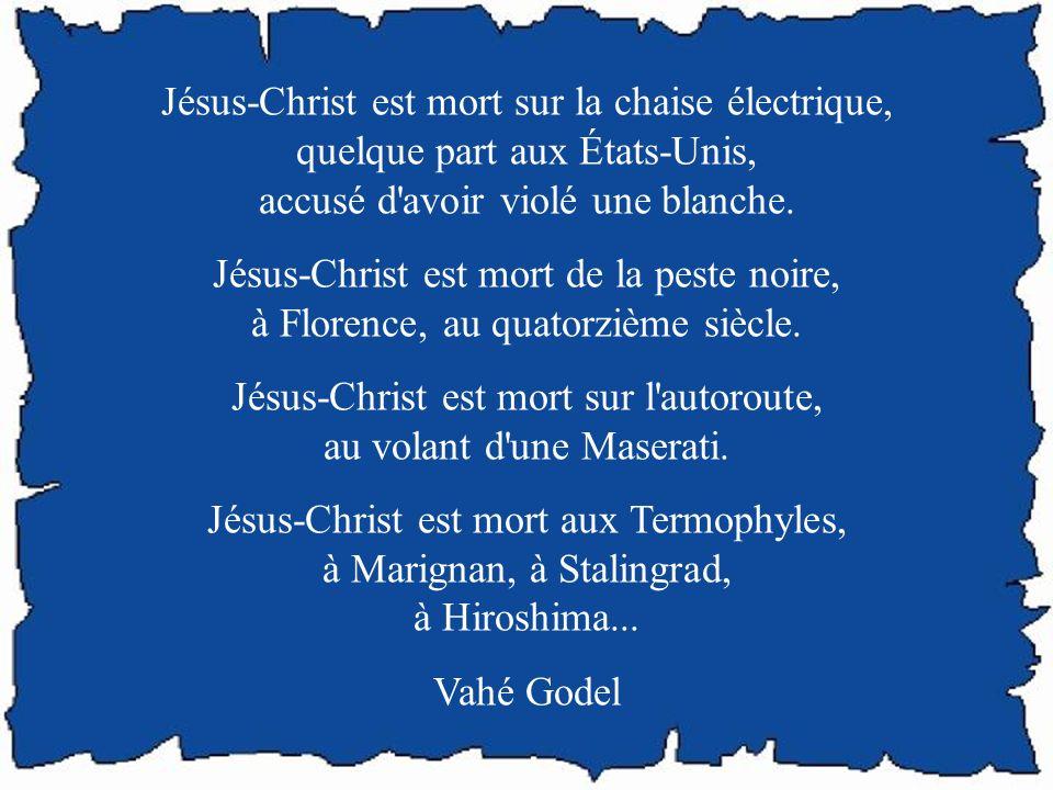Jésus-Christ est mort sur la croix, à Golgotha, selon les Écritures, en compagnie de deux brigands. Jésus-Christ est mort dans son lit, muni des sacre
