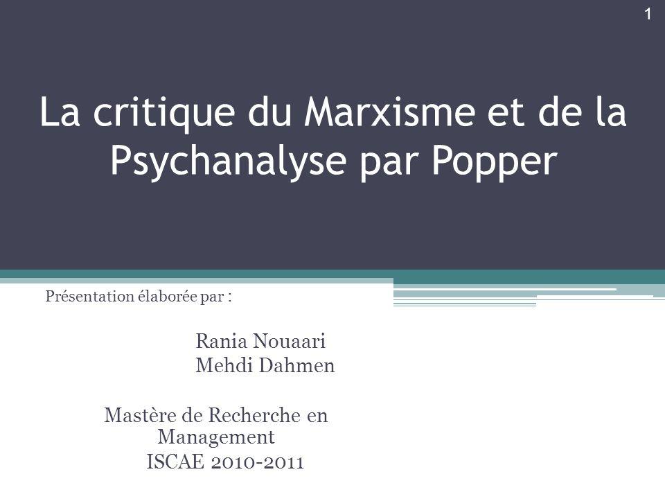 La critique du Marxisme et de la Psychanalyse par Popper Présentation élaborée par : Rania Nouaari Mehdi Dahmen Mastère de Recherche en Management ISC