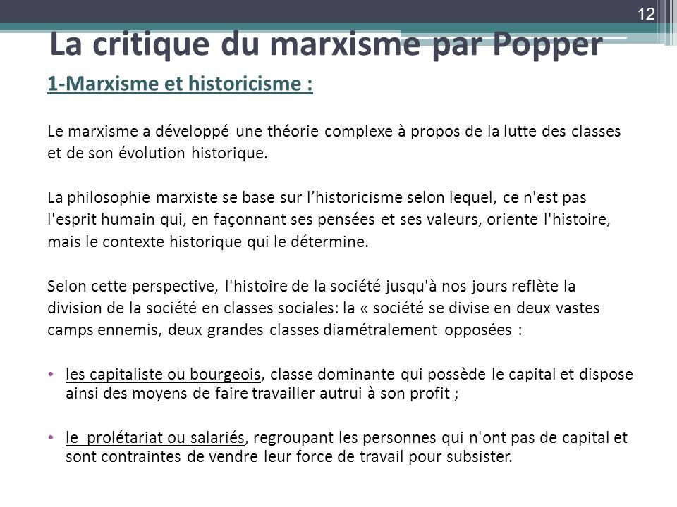 La critique du marxisme par Popper 1-Marxisme et historicisme : Le marxisme a développé une théorie complexe à propos de la lutte des classes et de so
