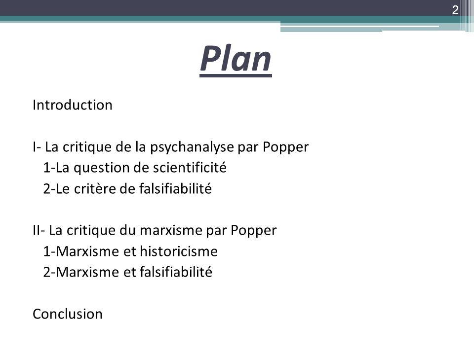 Plan Introduction I- La critique de la psychanalyse par Popper 1-La question de scientificité 2-Le critère de falsifiabilité II- La critique du marxis