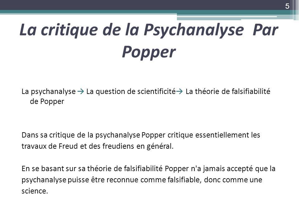 La critique de la Psychanalyse Par Popper La psychanalyse La question de scientificité La théorie de falsifiabilité de Popper Dans sa critique de la p
