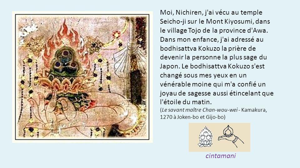 Moi, Nichiren, j ai vécu au temple Seicho-ji sur le Mont Kiyosumi, dans le village Tojo de la province d Awa.