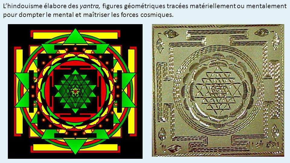 Lhindouisme élabore des yantra, figures géométriques tracées matériellement ou mentalement pour dompter le mental et maîtriser les forces cosmiques.