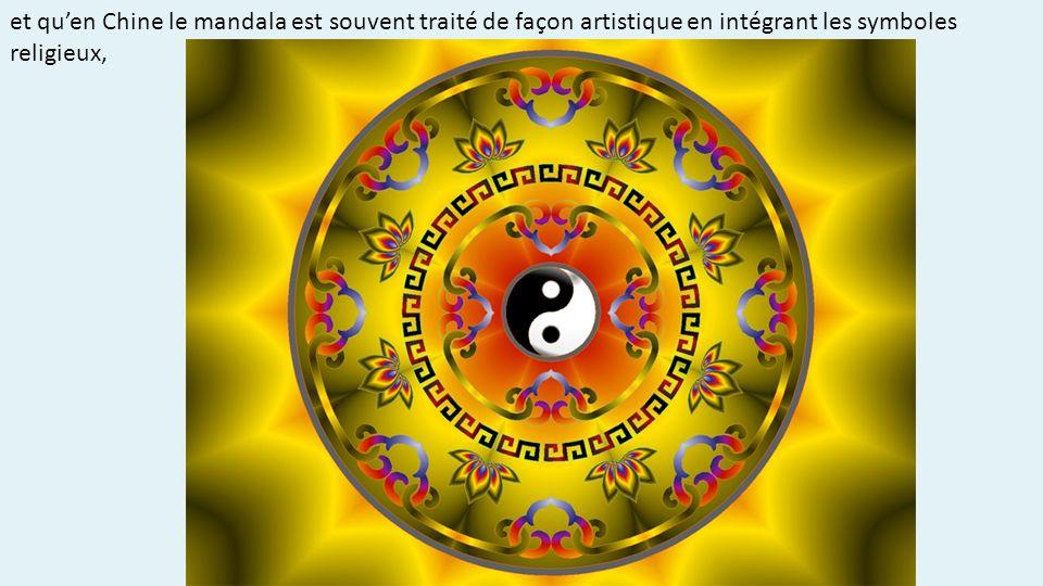 et quen Chine le mandala est souvent traité de façon artistique en intégrant les symboles religieux,