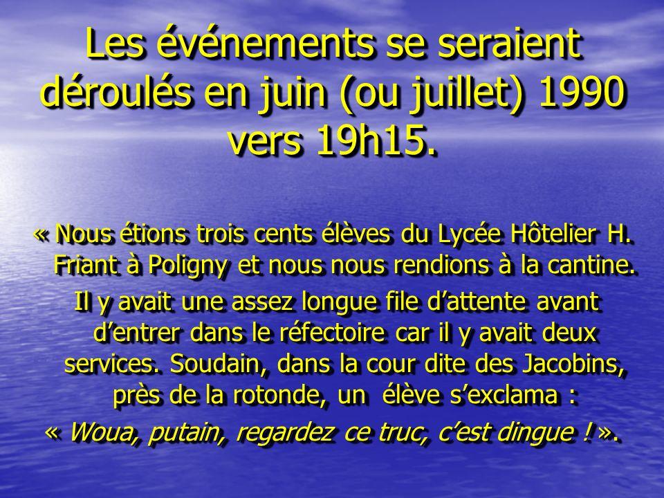 Les événements se seraient déroulés en juin (ou juillet) 1990 vers 19h15. « Nous étions trois cents élèves du Lycée Hôtelier H. Friant à Poligny et no