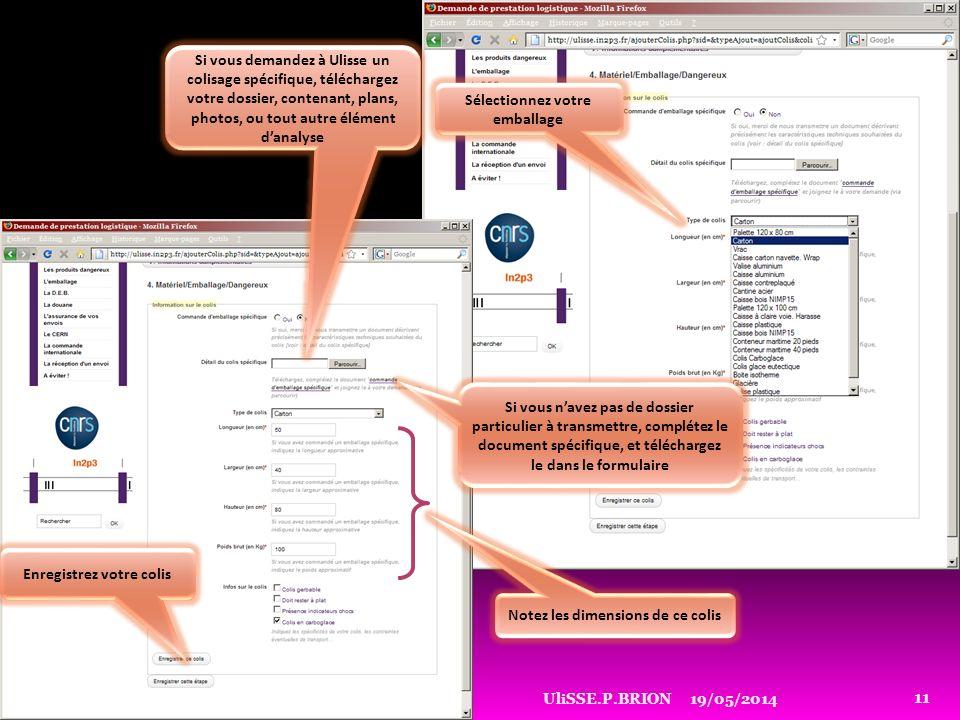 19/05/2014UliSSE.P.BRION 11 Si vous navez pas de dossier particulier à transmettre, complétez le document spécifique, et téléchargez le dans le formul