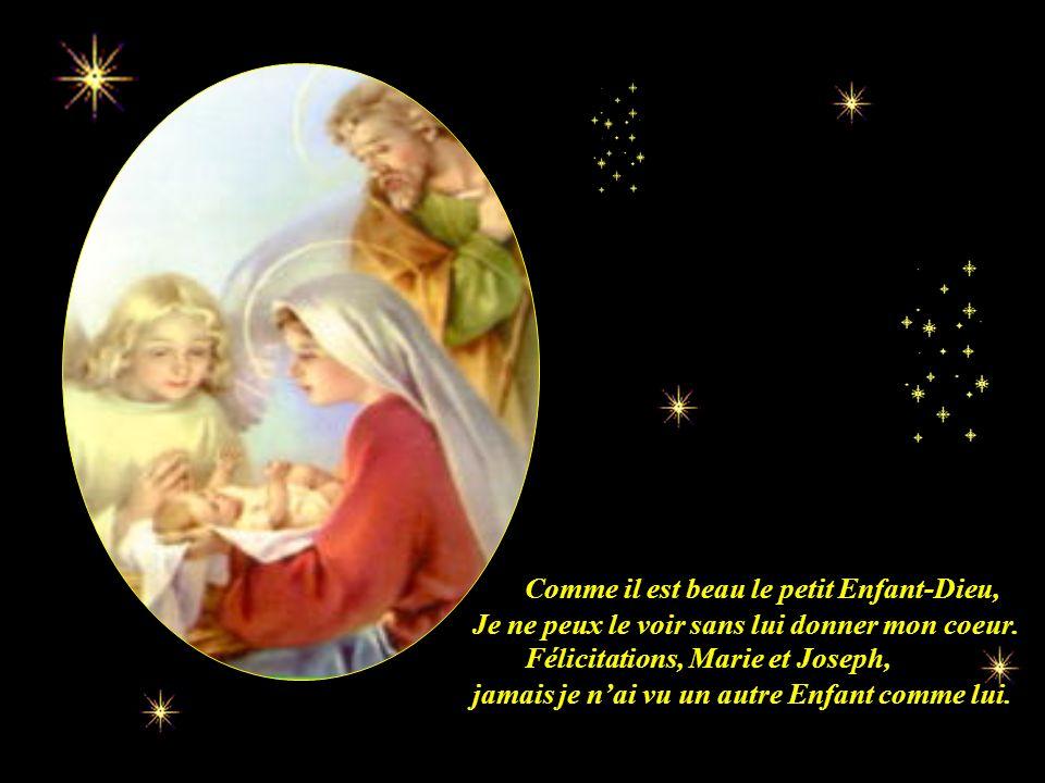 On entend des chansons, Sa Mère, sainte Marie, et lui sest endormi et il cesse de pleurer. des voix pleines dallégresse. Dieu sest fait Enfant et il v