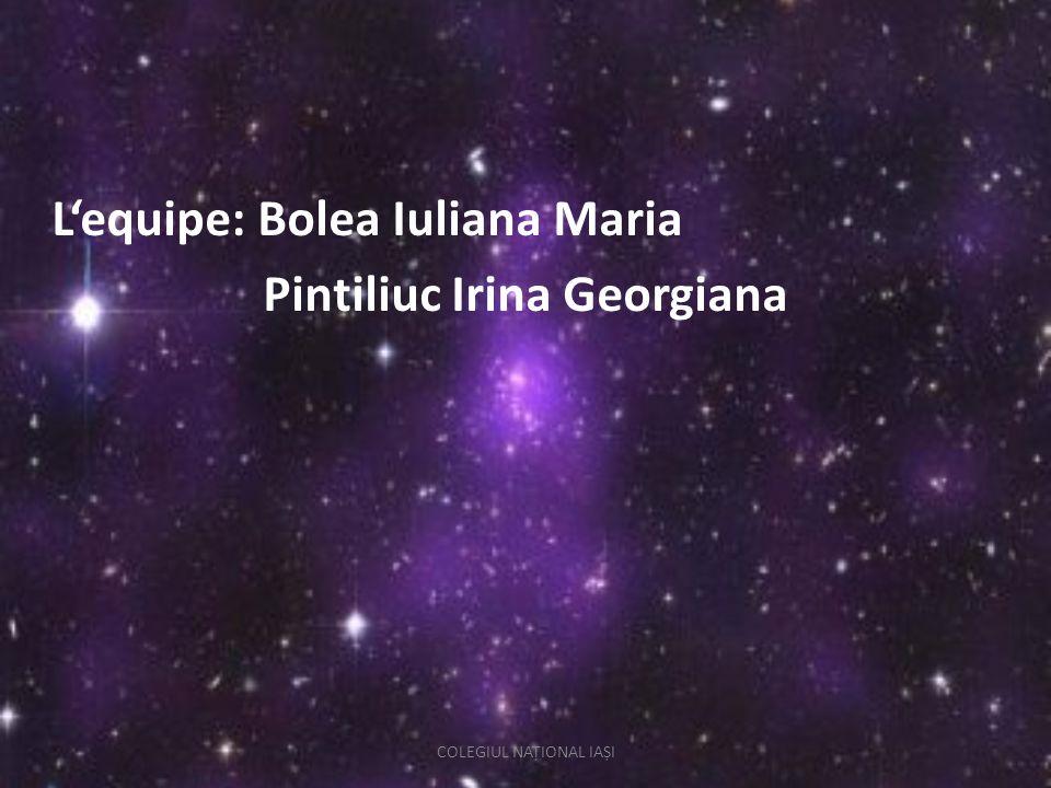 Lequipe: Bolea Iuliana Maria Pintiliuc Irina Georgiana COLEGIUL NAȚIONAL IAȘI