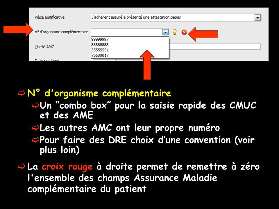 N° d'organisme complémentaire Un combo box pour la saisie rapide des CMUC et des AME Les autres AMC ont leur propre numéro Pour faire des DRE choix du
