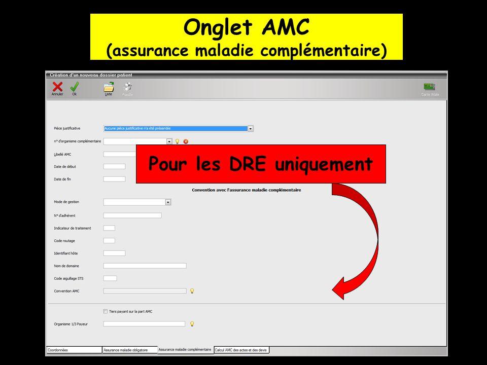 Onglet AMC (assurance maladie complémentaire) Pour les DRE uniquement