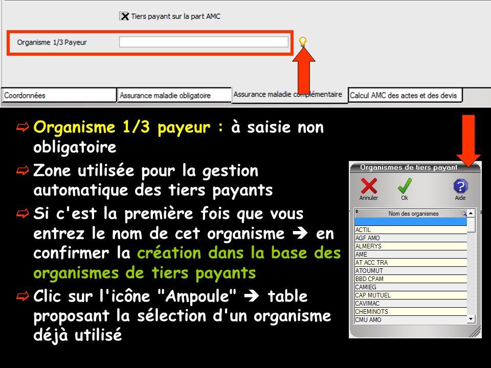 Organisme 1/3 payeur : à saisie non obligatoire Zone utilisée pour la gestion automatique des tiers payants Si c'est la première fois que vous entrez