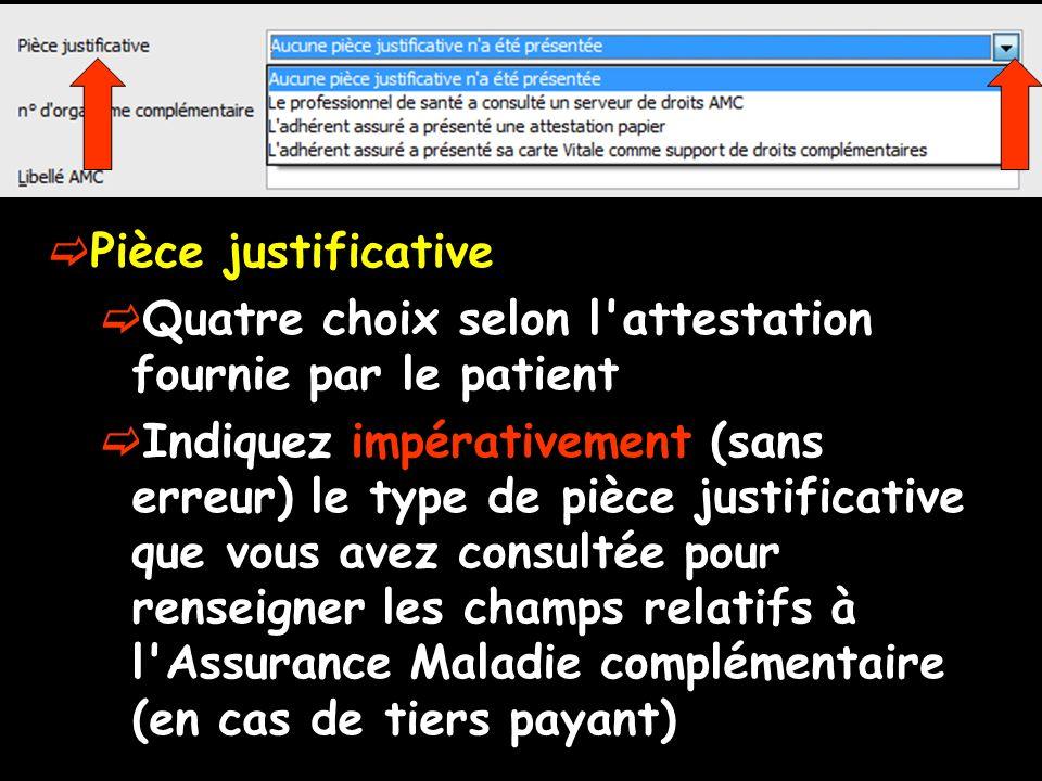 Pièce justificative Quatre choix selon l'attestation fournie par le patient Indiquez impérativement (sans erreur) le type de pièce justificative que v