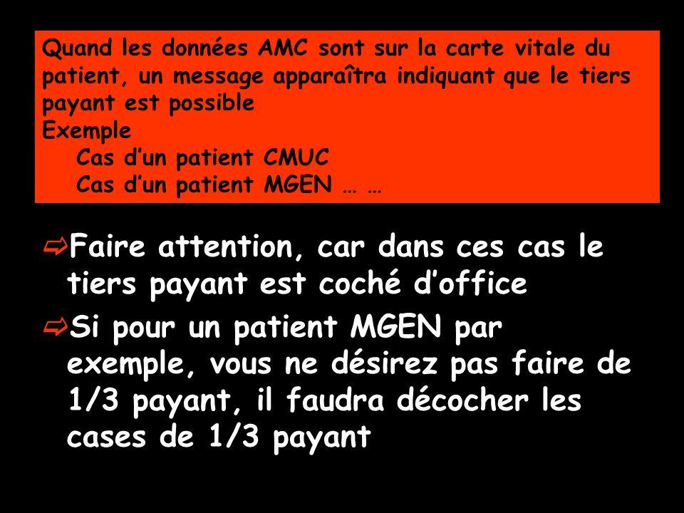 Quand les données AMC sont sur la carte vitale du patient, un message apparaîtra indiquant que le tiers payant est possible Exemple Cas dun patient CM